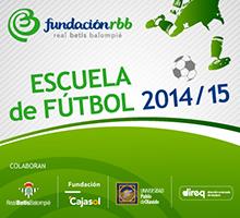 Escuela de Fútbol 2014/2015 - Fundación Real Betis Balompié
